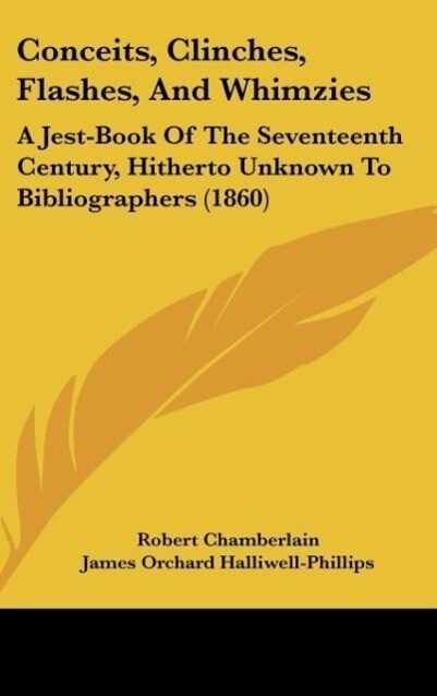 Conceits, Clinches, Flashes, And Whimzies als Buch von Robert Chamberlain - Kessinger Publishing, LLC