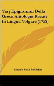 Varj Epigrammi Della Greca Antologia Recati In Lingua Volgare (1752) - Antonio Zatta Publisher