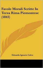 Favole Morali Scritte In Terza Rima Piemontese (1843) - Edoardo Ignazio Calvo