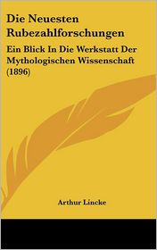 Die Neuesten Rubezahlforschungen: Ein Blick in Die Werkstatt Der Mythologischen Wissenschaft (1896)