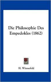 Die Philosophie Des Empedokles (1862) - H. Winnefeld