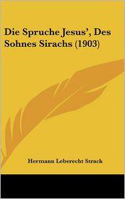 Die Spruche Jesus', Des Sohnes Sirachs (1903) - Hermann Leberecht Strack (Editor)