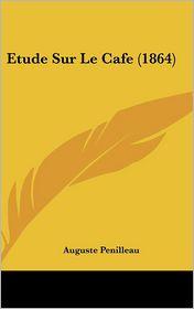 Etude Sur Le Cafe (1864)