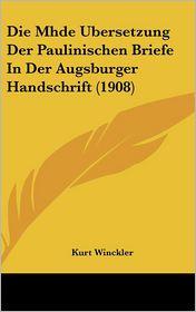 Die Mhde Ubersetzung Der Paulinischen Briefe In Der Augsburger Handschrift (1908) - Kurt Winckler