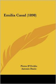 Emilia Casal (1898) - Pietro D'Ovidio, Antonio Dazio, Emilia Casal Dazio