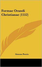 Formae Orandi Christianae (1552) - Simone Porzio