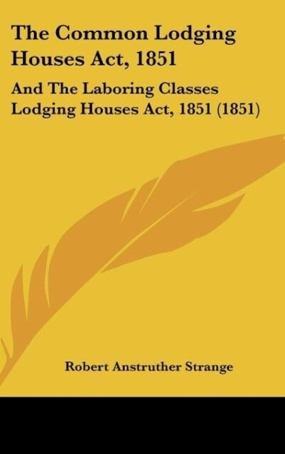 The Common Lodging Houses Act, 1851 als Buch von