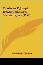 Orationes P. Josephi Ignatii Chiaberge, Societatis Jesu (1752)