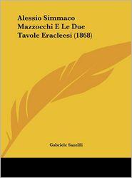 Alessio Simmaco Mazzocchi E Le Due Tavole Eracleesi (1868) - Gabriele Santilli