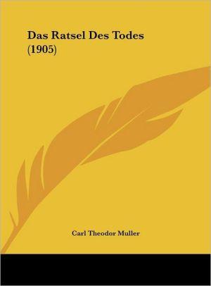 Das Ratsel Des Todes (1905) - Carl Theodor Muller