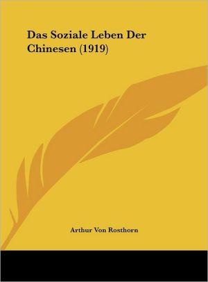 Das Soziale Leben Der Chinesen (1919) - Arthur Von Rosthorn