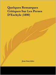 Quelques Remarques Critiques Sur Les Perses D'Eschyle (1890)