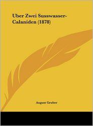 Uber Zwei Susswasser-Calaniden (1878) - August Gruber