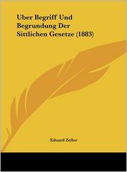 Uber Begriff Und Begrundung Der Sittlichen Gesetze (1883)