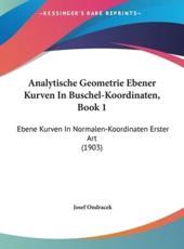 Analytische Geometrie Ebener Kurven in Buschel-Koordinaten, Book 1 - Josef Ondracek