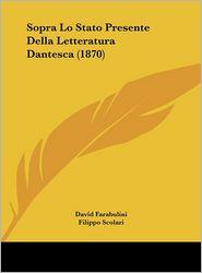 Sopra Lo Stato Presente Della Letteratura Dantesca (1870)