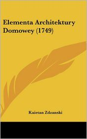 Elementa Architektury Domowey (1749)