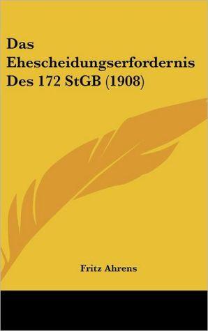 Das Ehescheidungserfordernis Des 172 StGB (1908) - Fritz Ahrens