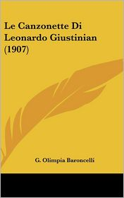 Le Canzonette Di Leonardo Giustinian (1907) - G. Olimpia Baroncelli