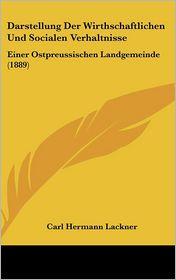 Darstellung Der Wirthschaftlichen Und Socialen Verhaltnisse: Einer Ostpreussischen Landgemeinde (1889)
