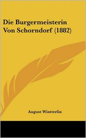 Die Burgermeisterin Von Schorndorf (1882) - August Wintterlin