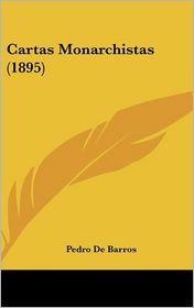 Cartas Monarchistas (1895) - Pedro De Barros