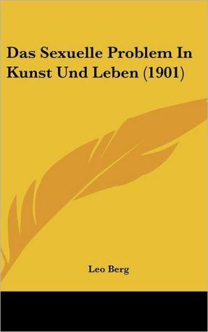 Das Sexuelle Problem In Kunst Und Leben (1901)