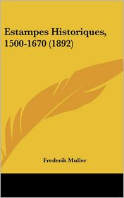 Estampes Historiques, 1500-1670 (1892)