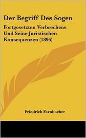 Der Begriff Des Sogen: Fortgesetzten Verbrechens Und Seine Juristischen Konsequenzen (1896) - Friedrich Farnbacher