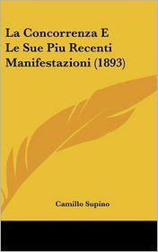 La Concorrenza E Le Sue Piu Recenti Manifestazioni (1893) - Camillo Supino