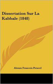 Dissertation Sur La Kabbale (1848) - Abram Francois Petavel