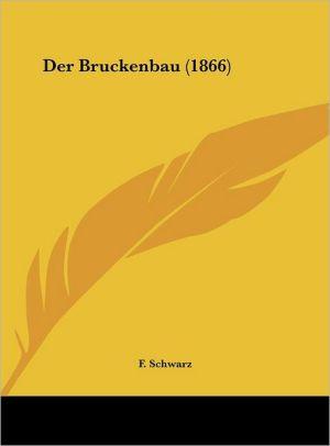 Der Bruckenbau (1866)