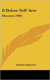 Il Dolore Nell' Arte: Discorso (1901)