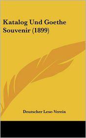 Katalog Und Goethe Souvenir (1899) - Deutscher Lese-Verein