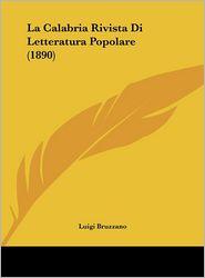 La Calabria Rivista Di Letteratura Popolare (1890) - Luigi Bruzzano
