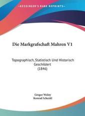 Die Markgrafschaft Mahren V1 - Gregor Wolny