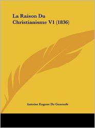 La Raison Du Christianisme V1 (1836)
