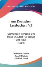 Aus Deutschen Lesebuchern V2 - Woldemar Dietlein (editor)