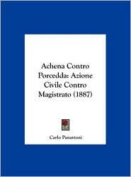 Achena Contro Porcedda: Azione Civile Contro Magistrato (1887) - Carlo Panattoni