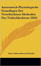 Anatomisch-Physiologische Grundlagen Der Verschiedenen Methoden Des Viehschlachtens (1894) - Isaac Aleksandrovich Dembo