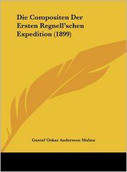 Die Compositen Der Ersten Regnell'schen Expedition (1899) - Gustaf Oskar Andersson Malme