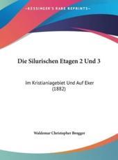 Die Silurischen Etagen 2 Und 3 - Waldemar Christopher Brogger