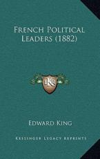 French Political Leaders (1882) - Edward King (author)