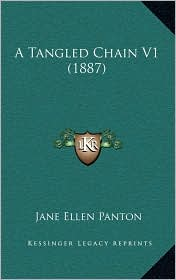 A Tangled Chain V1 (1887) - Jane Ellen Panton