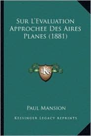 Sur L'Evaluation Approchee Des Aires Planes (1881) - Paul Mansion