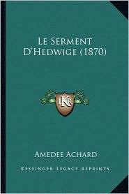 Le Serment D'Hedwige (1870) - Amedee Achard