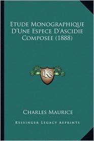 Etude Monographique D'Une Espece D'Ascidie Composee (1888) - Charles Maurice
