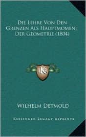 Die Lehre Von Den Grenzen ALS Hauptmoment Der Geometrie (1804) - Wilhelm Detmold