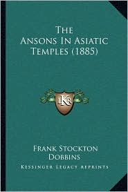 The Ansons In Asiatic Temples (1885)