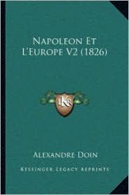 Napoleon Et L'Europe V2 (1826) - Alexandre Doin